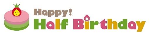 HAPPY! HALF BIRTHDAY